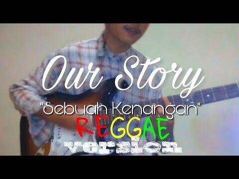 Our Story - Sebuah Kenangan versi Reggae (cover By Fauzi G Bastian)