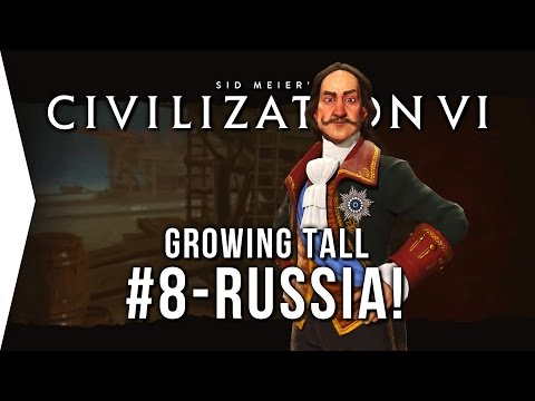Civilization VI ► Russia P8 - Growing Tall [Civ 6 Let's Play!]