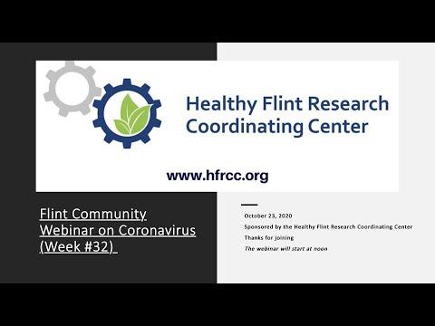 Flint Community COVID 19 Webinar #32 Healthy Flint Research Coordinating Center, October 23, 2020
