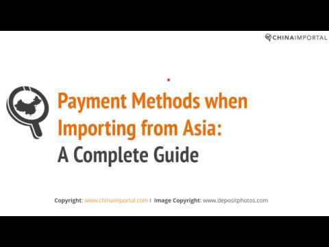 Payment Methods When Importing From China: Video Tutorial