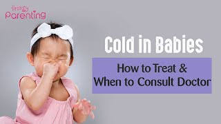 Cold in Babies: Causes, Treatment & Home Remedies