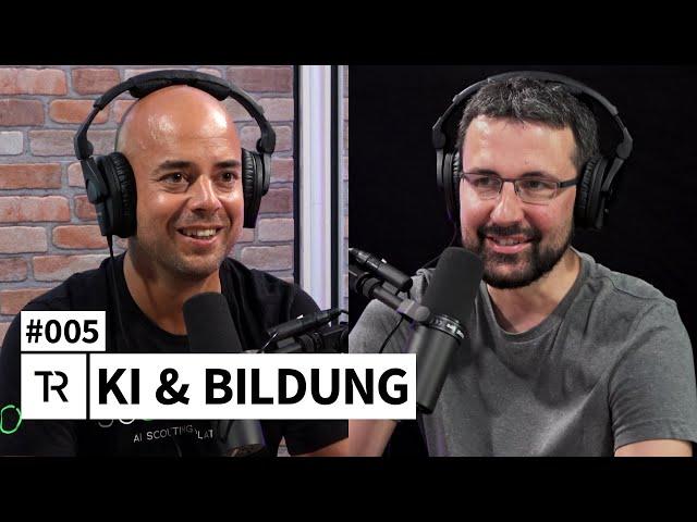 #005 - KI & Bildung // THINK REACTOR // Der KI-Podcast