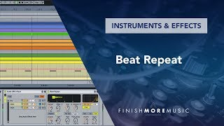 Ableton Live Tutorial - Beat Repeat Part 2