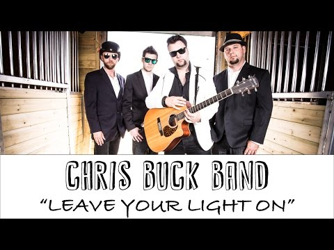 "Chris Buck Band - ""Leave Your Light On"" - NEW SINGLE!!!"