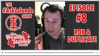 😎 Rob and Duplicate! [The #AskLalonde Show 8]