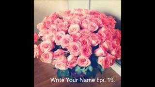 Write Your Name Epi  19