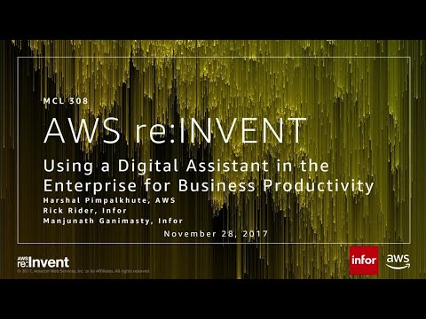AWS re:Invent 2017: Using a Digital Assistant in the Enterprise for Business Product (MCL308)