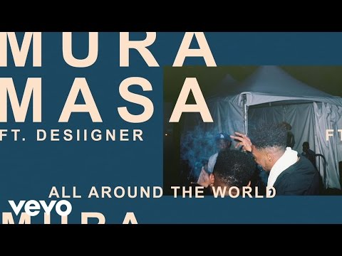 Mura Masa - All Around The World (Official Audio) ft. Desiigner
