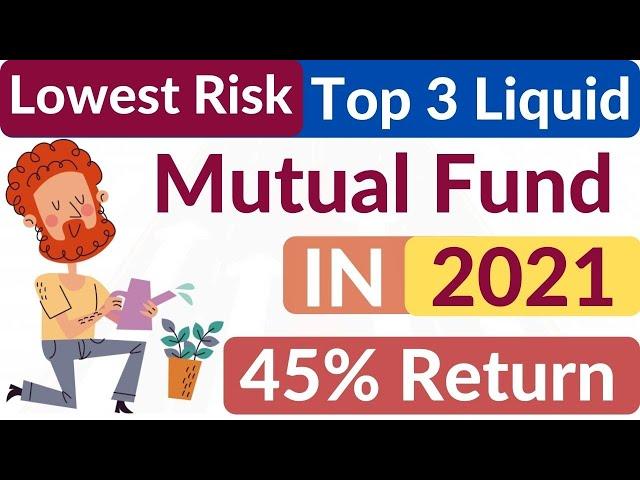 Top 3 Best Liquid Mutual Funds in 2021 |Top Liquid Funds in India 2021 |Top Debt Mutual Funds in2021