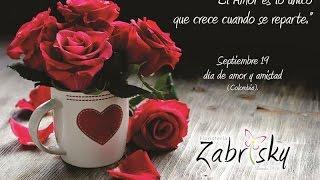 Septiembre 19 día de AMOR Y AMISTAD (Colombia)