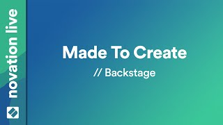 Made to Create // Backstage