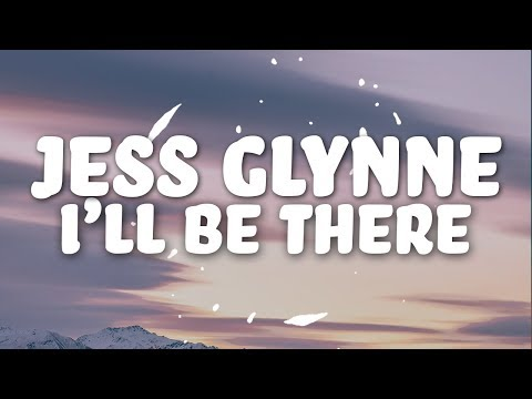 Jess Glynne - I'll Be There (Lyrics) Mp3