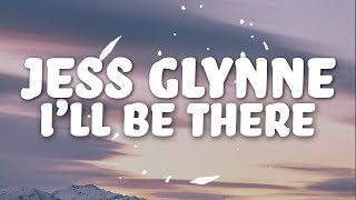 Jess Glynne - I'll Be There (Lyrics)