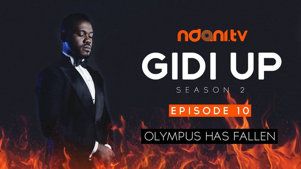 Gidi Up Season 2: Episode 10 - Olympus has fallen
