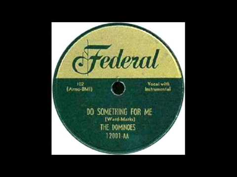 Do Something For Me - Dominoes 1950 Federal 12001