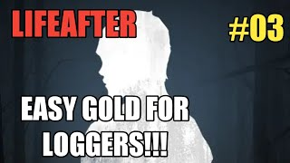 LifeAfter #03   Easy gold for Loggers  