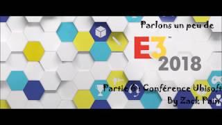 Parlons un peu de l'E3 2018 - Partie 6 : Conférence Ubisoft