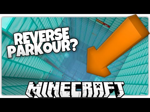 Minecraft   Parkouring.... in Reverse?