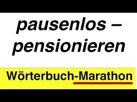 Duden-Marathon: pausenlos–pensionieren