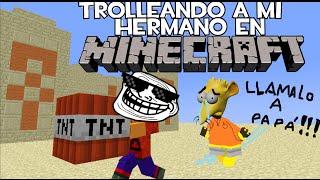 trolleando a mi hermano en minecraft   nio rata llora por trolleo le exploto su mansion