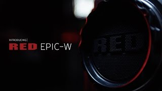 RED EPIC-W | Official Introduction