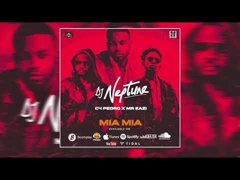 DJ Neptune - Mia Mia Ft. C4 Pedro & Mr Eazi [Áudio]