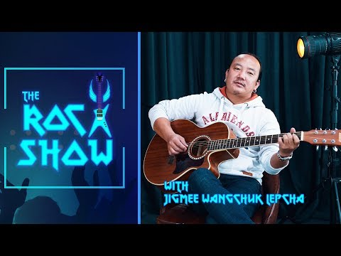Jigmee Wangchuk Lepcha | The Rock Show - Abhishek S. Mishra