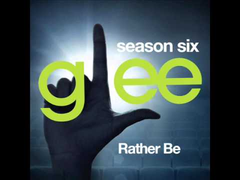 Glee  Rather Be DOWNLOAD MP3+LYRICS