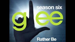 Glee - Rather Be (DOWNLOAD MP3+LYRICS)