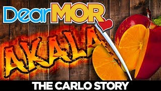 "Dear MOR: ""Akala"" The Carlo Story 03-03-18"