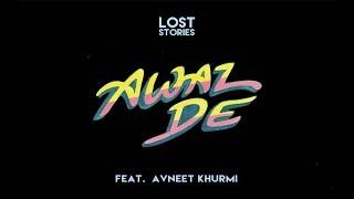 Awaz De (feat. Avneet Khurmi)