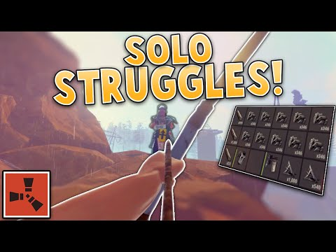 SOLO STRUGGLES! | Rust SOLO Gameplay