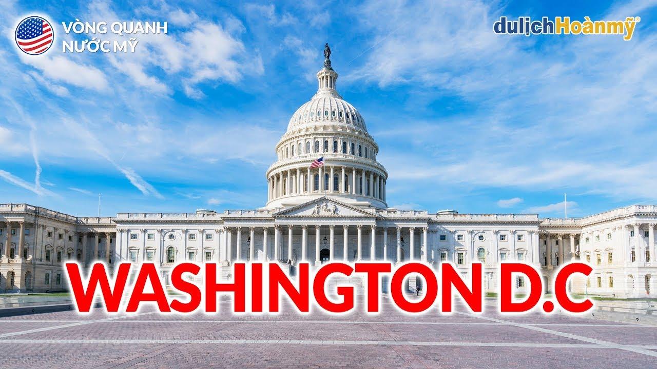 DU LỊCH WASHINGTON D.C – Thủ đô Hoa Kỳ bao điều thú vị   Du lịch Mỹ   Du lịch Hoàn Mỹ