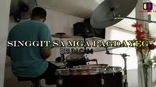 SINGGIT SA MGA PAGDAYEG (drum Cam)