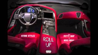 Steve Stylez - Roll Up feat. Fetty Wap x Mike Rosa