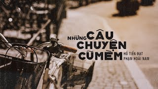Lyrics || Những Câu Chuyện Cũ Mèm || Phạm Hoài Nam / Hồ Tiến Đạt