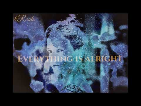 EVERYTHING IS ALRIGHT by 8Roots