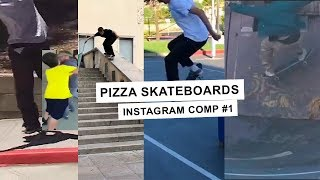 Instagram Comp #1 - Pizza Skateboards