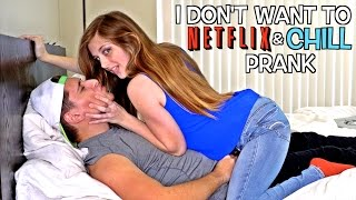 I DON'T WANT TO NETFLIX AND CHILL PRANK ON BOYFRIEND!