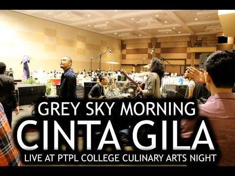 Grey Sky Morning - Cinta Gila (Live At PTPL College Culinary Arts Night)