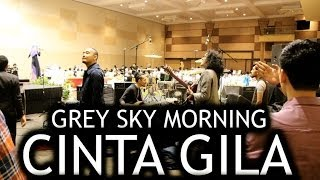 Video Grey Sky Morning - Cinta Gila (Live At PTPL College Culinary Arts Night) download MP3, 3GP, MP4, WEBM, AVI, FLV Desember 2017