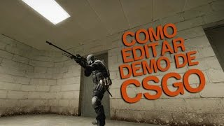 [CSGO] Tutorial de como editar demo de Counter-Strike GO