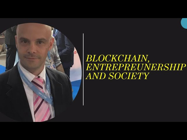 Blockchain, entrepreneurship and society