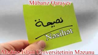 Mübariz Qarayev - Veysəlin Müdafiəsi - Nəsihət - ( Yeni 2015 )