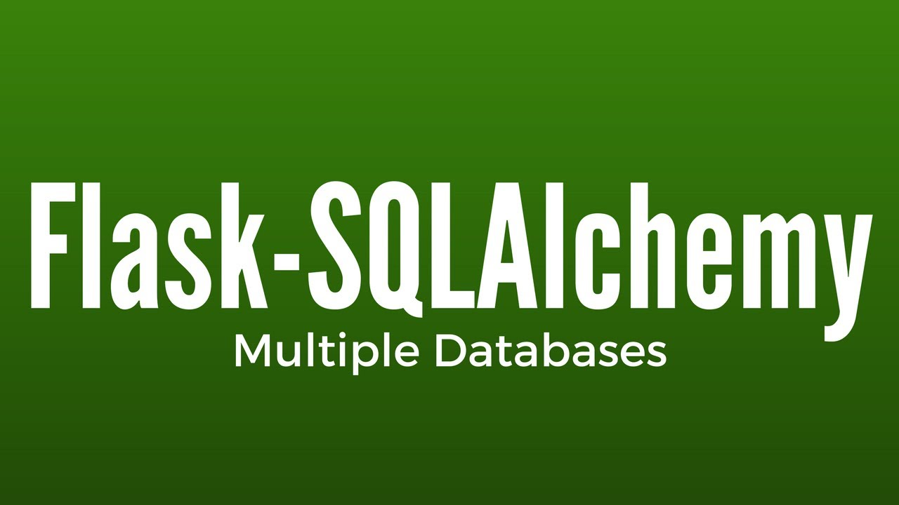 How to Use Multiple Databases With Flask-SQLAlchemy