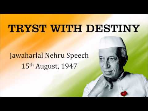 Tryst with Destiny – Speech on 15 August 1947 by Nehru