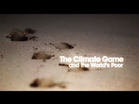 The Climate Game and the World's Poor: Documentary film from inside the COP15 climate-change summit