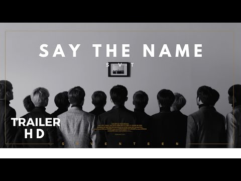 [ Official Trailer ]Say The Name - 세븐틴 Seventeen HD