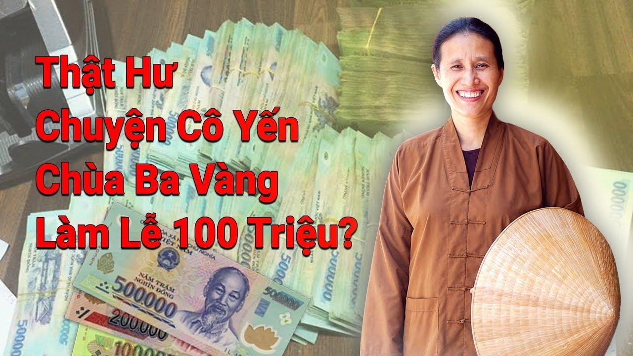 Thật Hư Chuyện Cô Yến Chùa Ba Vàng Làm Lễ 100 Triệu? | Phạm Thị Yến (Tâm Chiếu Hoàn Quán)