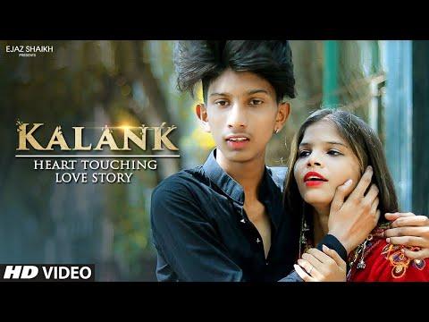 Kalank | Kalank Title Track 2019 | Heart Touching Story | Arijit Singh | Ejaz Shaikh